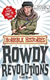 Rowdy Revolutions (Horrible Histories Special) Terry Deary
