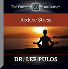 Reduce Stress  by Dr. Lee Pulos Narrated by Dr. Lee Pulos