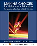 img - for Making Choices for Multicultural Education: Five Approaches to RACE, CLASS, and GENDER book / textbook / text book