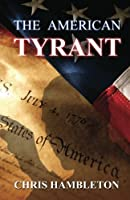 The American Tyrant