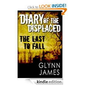 Diary of the Displaced - The Last to Fall