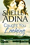 Caught You Looking: A fun, flirty contemporary romance (Moonshell Bay Book 1)