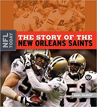 The Story of the New Orleans Saints (NFL Today (Creative Education Hardcover))