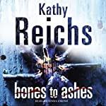 Bones to Ashes: Temperance Brennan, Book 10 (       ABRIDGED) by Kathy Reichs Narrated by Linda Emond