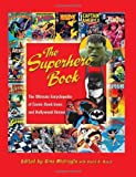 The Superhero Book: The Ultimate Encyclopedia of Comic Book Icons and Hollywood Heroes