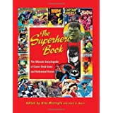 The Superhero Book: The Ultimate Encyclopedia of Comic Book Icons and Hollywood Heroesby Gina Misiroglu
