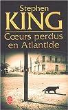 echange, troc Stephen King - Coeurs perdus en Atlantide