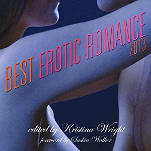 Best Erotic Romance 2013 | [Kristina Wright, Saskia Walker]
