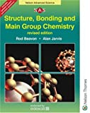 Structure, Bonding & Main Group Chemistry, Revised Edition (Nelson Advanced Science) (0748776559) by Beavon, Rod