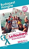 Le Routard Budapest, Hongrie 2013/2014
