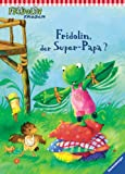 Fridolin Frosch: Fridolin, der Super-Papa?