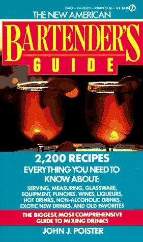 The New American Bartender's Guide (Signet), John P. Poister