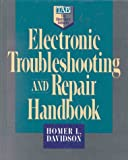 Electronic Troubleshooting and Repair Handbook (TAB Electronics Technician Library)