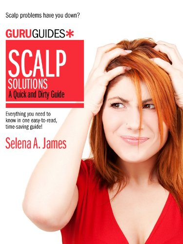 Scalp Solutions: A Quick and Dirty Guide (Guru Guides)