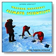 Weather Watchers: Climate Scientists (Extreme Scientists)