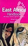 East Africa Handbook: With Kenya, Tanzania, Uganda And...