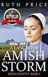 img - for A Lancaster Amish Storm (Amish Identity - Book 1 (An Amish of Lancaster County Saga)) book / textbook / text book