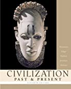 Civilization Past & Present, Combined Volume (11th Edition) (MyHistoryLab Series): Palmira J. Brummett, Robert R. Edgar, Neil J. Hackett, George F. Jewsbury, Barbara S. Molony: 9780321236135: Amazon.com: Books
