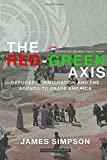 img - for The Red-Green Axis: Refugees, Immigration and the Agenda to Erase America (Civilization Jihad Reader Series) (Volume 4) book / textbook / text book