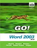 GO! with Microsoft Office Word 2003 Brief- Adhesive Bound (Go! With Microsoft Office 2003) (0131451073) by Gaskin, Shelley