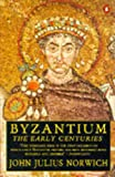Byzantium: v. 1: The Early Centuries (0140114475) by Norwich, John Julius