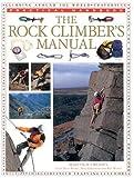 img - for The Rock Climber's Manual (Practical Handbook) book / textbook / text book