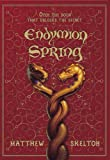 Endymion Spring (0385733801) by Matthew Skelton