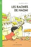 """Afficher """"Les racines de Naomi"""""""