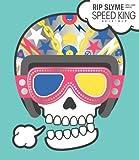 SPEED KING♪RIP SLYME
