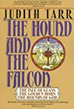 The Hound and the Falcon: The Isle of Glass, The Golden Horn, and The Hounds of God (0312853033) by Judith Tarr