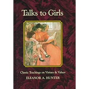 Talks to Girls: Classic Teachings on Virtues &amp; Values