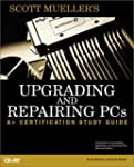 Upgrading and Repairing PCs: A+ Certi...