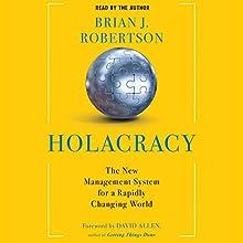 Holacracy: The New Management System for a Rapidly Changing World | Livre audio Auteur(s) : Brian J. Robertson Narrateur(s) : Brian J. Robertson