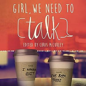 Girl, We Need to Talk Audiobook