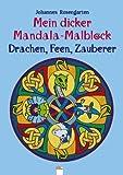 Mein dicker Mandala-Malblock - Drachen, Feen und Zauberer - Johannes Rosengarten