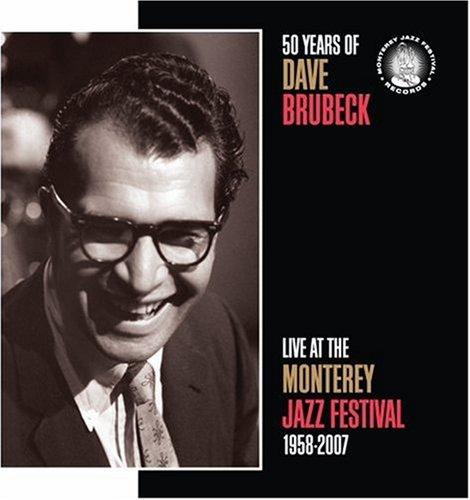 Dave Brubeck - 50 Years of Dave Brubeck: Live at the Monterey Jazz Festival 1958-2007 - Zortam Music