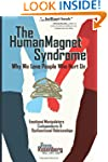 The Human Magnet Syndrome: Why We Lov...