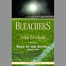 Bleachers Audiobook by John Grisham Narrated by John Grisham