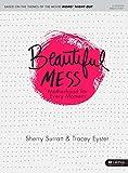 Beautiful Mess - Bible Study Book: Motherhood for Every Moment