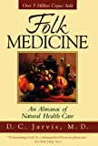 Folk Medicine: A Vermont Doctor's Guide to Good Health