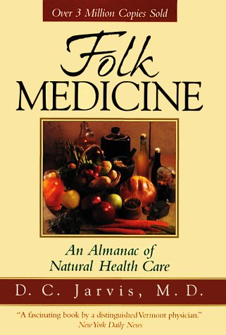 Folk Medicine: D. C., M.D. Jarvis: 9780883659403: Amazon.com: Books