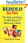 Behold the Man: The Hype and Selling...