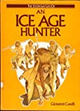 Ice Age Hunter (The Everyday life of -)