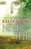 Never Tell (MIRA) (0778321436) by Young, Karen
