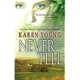 Never Tell (MIRA) ~ Karen Young