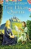The High Queen (0099224720) by McKenzie, Nancy