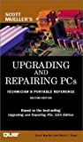 img - for Upgrading and Repairing PCs: Technician's Portable Reference, Second Edition (Scott Mueller Library) book / textbook / text book