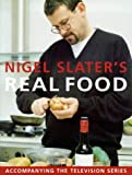 Nigel Slater's Real Food (1857029712) by Nigel Slater