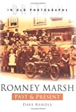 Romney Marsh Past and Present (In Old Photographs)
