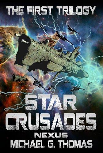 Star Crusades Nexus: The First Trilogy PDF